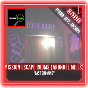 "Mission Escape Rooms (Arundel Mills) - ""Last Showing"""