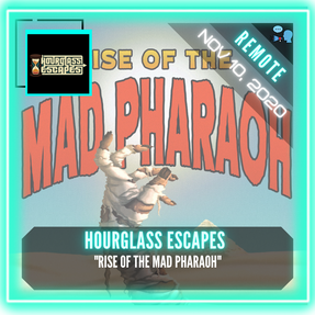 "REMOTE:  Hourglass Escapes - ""Rise of the Mad Pharaoh"""