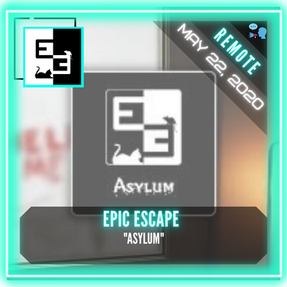 "REMOTE:  EPIC Escape - ""ASYLUM"""