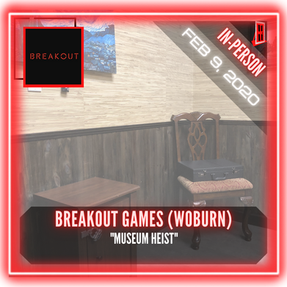 "Breakout Games (Woburn) - ""Museum Heist"""