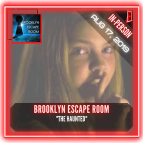 "Brooklyn Escape Room - ""The Haunted"""