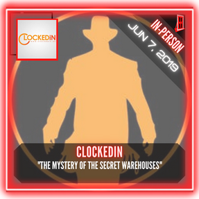 "ClockedIn - ""The Mystery of the Secret Warehouses"""