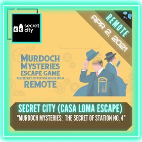 "REMOTE:  Secret City (Casa Loma Escape) - ""Murdoch Mysteries:  The Secret of Station House No. 4"""