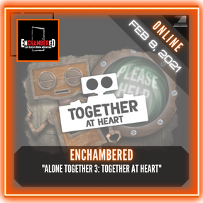 "Enchambered - ""Alone Together 3: Together at Heart"""