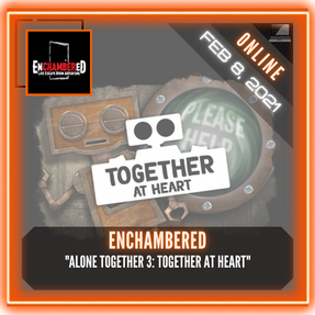 """Enchambered - """"Alone Together 3: Together at Heart"""""""