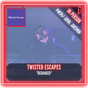"""Twisted Escapes - """"Deranged"""""""