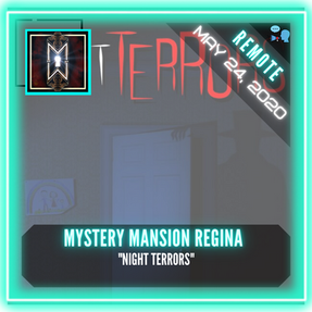 "REMOTE:  Mystery Mansion Regina - ""Night Terrors"""