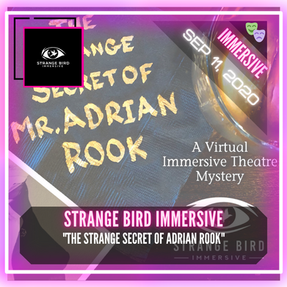 "Strange Bird Immersive - ""The Strange Secret of Mr. Adrian Rook"""