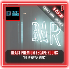 "REACT Premium Escape Rooms - ""The Hungover Games"""