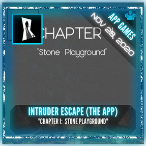 "Intruder Escape (The App) - ""CHAPTER I:  Stone Playground"""