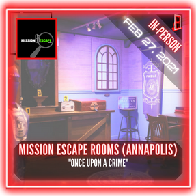 "Mission Escape Rooms (Annapolis) - ""Once Upon A Crime"""