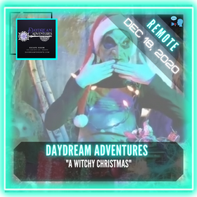 """REMOTE:  Daydream Adventures - """"A Witchy Christmas"""""""