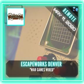 """REMOTE:  EscapeWorks Denver - """"War Games WIRED"""""""