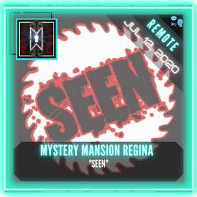 "REMOTE:  Mystery Mansion Regina - ""Seen"""