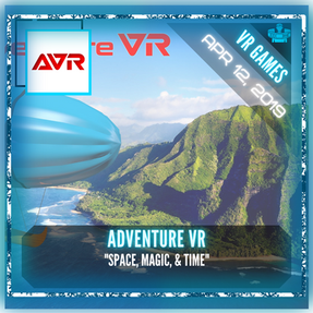 "Adventure VR - ""Space, Magic, & Time"""