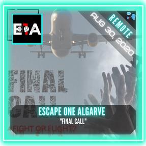 """REMOTE:  Escape One Algarve - """"Final Call"""""""