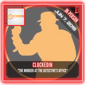 """ClockedIn - """"The Murder Case at the Detective's Office"""""""