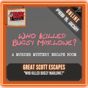 "Great Scott Escapes - ""Who Killed Bugsy Marlowe?"""