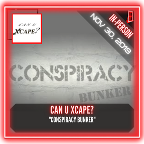 """Can U Xcape - """"Conspiracy Bunker"""""""