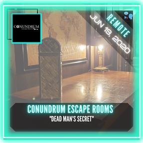 "REMOTE:  Conundrum Escape Rooms - ""Dead Man's Secret"""