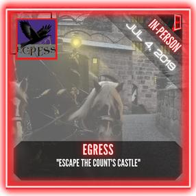"""Egress - """"Escape the Count's Castle"""""""