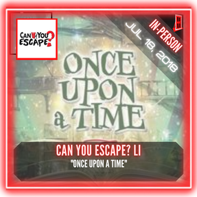 """Can You Escape?  LI - """"Once Upon A Time"""""""
