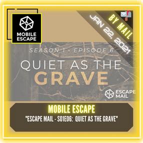 """Mobile Escape - """"Escape Mail - S01E06:  Quiet As The Grave"""""""