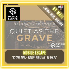 "Mobile Escape - ""Escape Mail - S01E06:  Quiet As The Grave"""