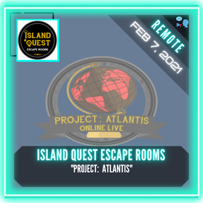 "REMOTE:  Island Quest Escape Rooms - ""Project:  Atlantis"""
