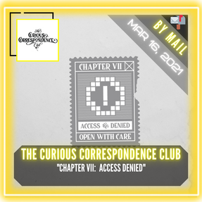 """The Curious Correspondence Club - """"Chapter VII:  Access Denied"""""""