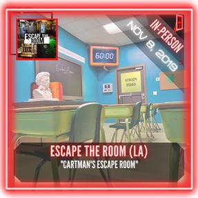 "Escape The Room LA - ""Cartman's Escape Room"""