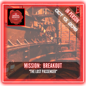 "Mission: Breakout! - ""The Lost Passenger"""
