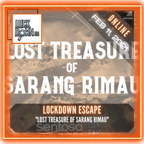 """Lockdown SG - """"Lost Treasure of Sarang Rimau"""""""