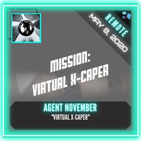 REMOTE:  Agent November - Virtual X-Caper
