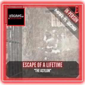"Escape Of A Lifetime - ""The Asylum"""