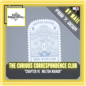 "The Curious Correspondence Club - ""Chapter VI:  Milton Manor"""