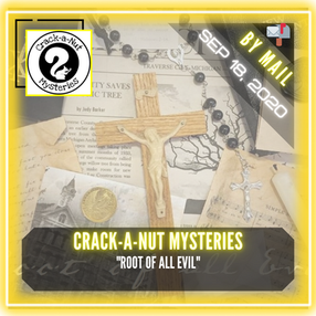 """Crack-a-Nut Mysteries - """"Root Of All Evil"""""""