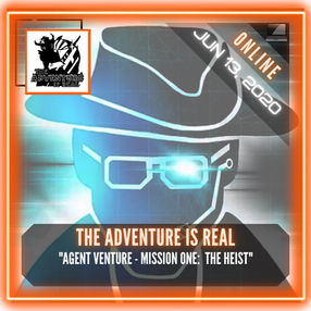 """The Adventure Is Real - """"Agent Venture - Mission One:  The Heist"""""""