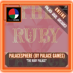 """PALACESPHERE (By Palace Games) - """"The Ruby Palace"""""""