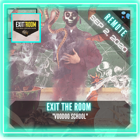 "REMOTE:  Exit The Room - ""Voodoo School"""