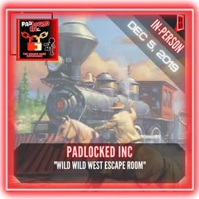 "PadLOCKED INc. - ""Wild Wild West Escape Room"""