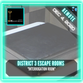 "REMOTE:  District 3 Escape Rooms - ""Interrogation Room"""
