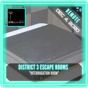 "REMOTE:  District 3 Escape Rooms - ""Interrogation Room"""