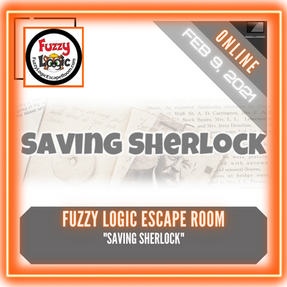 "Fuzzy Logic Escape Room - ""Saving Sherlock"""