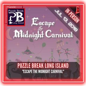"""Puzzle Break Long Island - """"Escape The Midnight Carnival"""""""