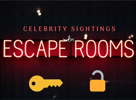"""Celebrity sightings"" in Escape Rooms!"