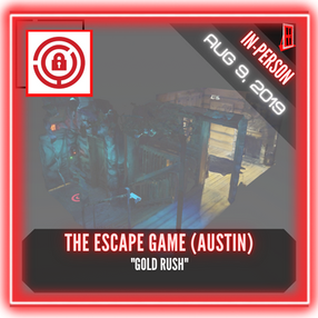 "The Escape Game (Austin) - ""Gold Rush"""