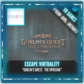 "Escape Virtuality - ""Goblin's Quest:  The Uprising"""