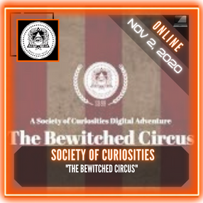 "Society of Curiosities - ""The Bewitched Circus"""