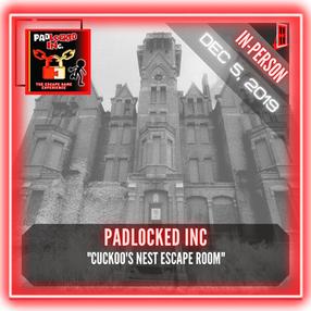 "PadLOCKED INc. - ""Cuckoo's Nest Escape Room"""